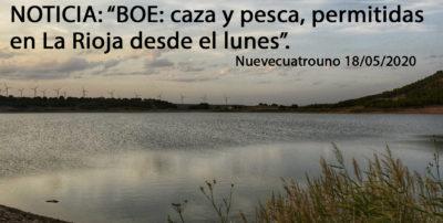 BOE: caza y pesca, permitidas en La Rioja desde el lunes. Nuevecuatrouno. 16/05/20